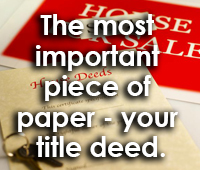 The most important piece of paper - your title deed.