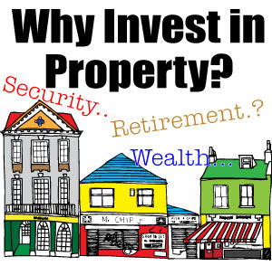 Why Invest in Property