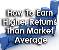 How To Earn Higher Returns Than Market Average