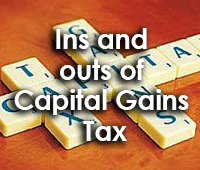 Ins and outs of Capital Gains Tax