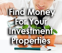 Find Money For Your Investment Properties
